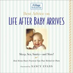 Best Advice on Life After Baby Arrives af Nancy Evans