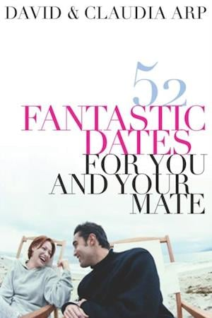 52 Fantastic Dates for You and Your Mate af David Arp