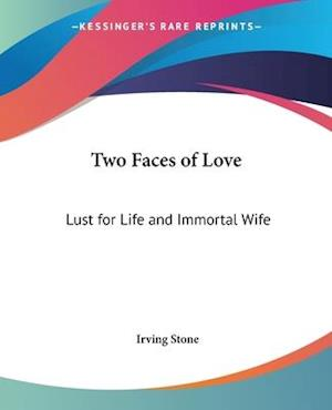 Two Faces of Love af Irving Stone