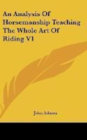 An Analysis Of Horsemanship Teaching The Whole Art Of Riding V1 af John Adams