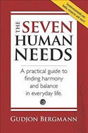 The Seven Human Needs af Gudjon Bergmann
