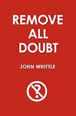 Remove All Doubt af John Whittle