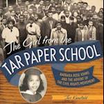 The Girl from the Tar Paper School af Teri Kanefield
