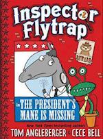 The President's Mane Is Missing (Inspector Flytrap)