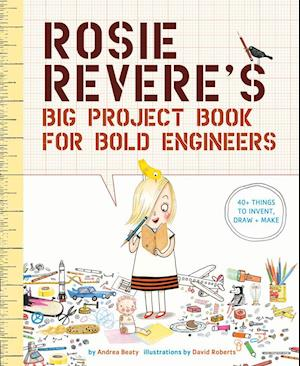 Bog, paperback Rosie Revere's Big Project Book for Bold Engineers af Andrea Beaty