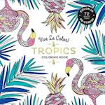 Vive Le Color! Tropics: Adult Coloring Book