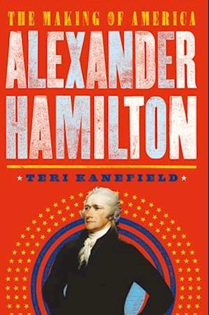 Bog, hardback Alexander Hamilton af Teri Kanefield
