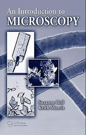 An Introduction to Microscopy af Keith Morris, Suzanne Bell