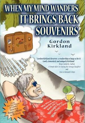 When My Mind Wanders It Brings Back Souvenirs af Gordon Kirkland