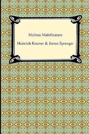 Malleus Maleficarum af Heinrich Kramer, James Sprenger