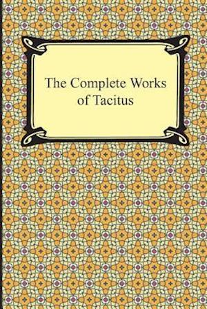 The Complete Works of Tacitus af Cornelius Tacitus