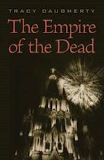 The Empire of the Dead af Tracy Daugherty