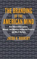 The Branding of the American Mind (Critical University Studies)