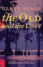 The Old and the Lost (JOHNS HOPKINS, POETRY AND FICTION)