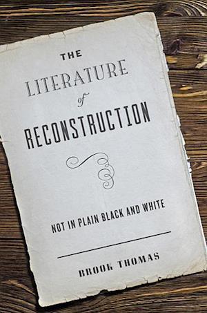 Bog, hardback The Literature of Reconstruction af Brook Thomas