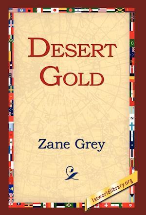 Desert Gold af Zane Grey