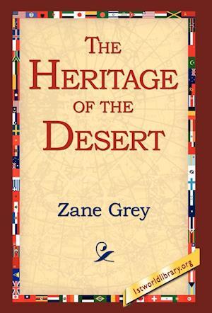 The Heritage of the Desert af Zane Grey