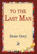 To the Last Man af Zane Grey