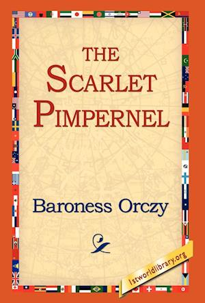 The Scarlet Pimpernel af Emmuska Orczy