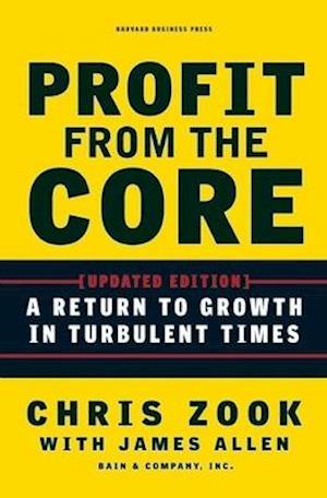 Profit from the Core af Chris Zook, James Allen