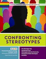 Confronting Stereotypes (Living Proud Growing Up Lgbtq)