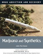 Marijuana and Synthetics (Drug Addiction and Recovery)
