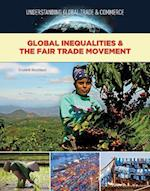 Global Inequalities and the Fair Trade Movement (Understanding Global Trade Commerce)