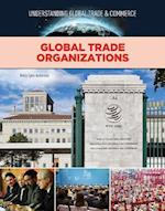 Global Trade Organizations (Understanding Global Trade Commerce)