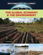 The Global Economy and the Environment (Understanding Global Trade Commerce)