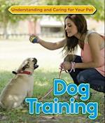 Dog Training (Understanding and Caring for Your Pet)