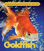 Goldfish (Understanding and Caring for Your Pet)