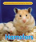Hamsters (Understanding and Caring for Your Pet)