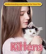 Kittens (Understanding and Caring for Your Pet)