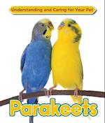 Parakeets (Understanding and Caring for Your Pet)