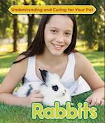 Rabbits (Understanding and Caring for Your Pet)