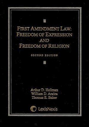 First Amendment Law af William D. Araiza, Arthur D. Hellman, Thomas E. Baker