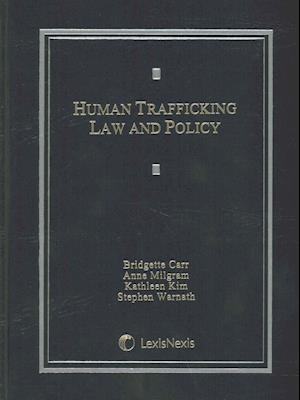 Bog, hardback Human Trafficking Law and Policy af Bridgette Carr