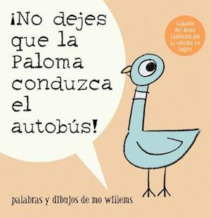 No dejes que la paloma conduzca el autobus / Don't Let the Pigeon Drive the Bus af Mo Willems
