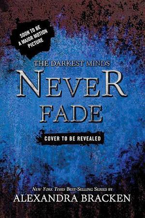 Never Fade af Alexandra Bracken
