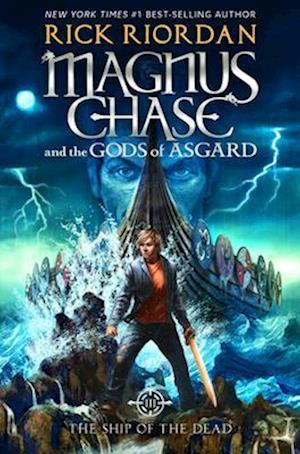 Bog, hardback Magnus Chase and the Gods of Asgard, Book 3 the Ship of the Dead af Rick Riordan
