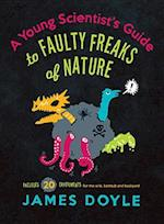 Young Scientist's Guide to Faulty Freaks of Nature af James Doyle