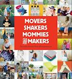 Movers, Shakers, Mothers, and Makers
