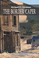 The Border Caper af Michael Goodman