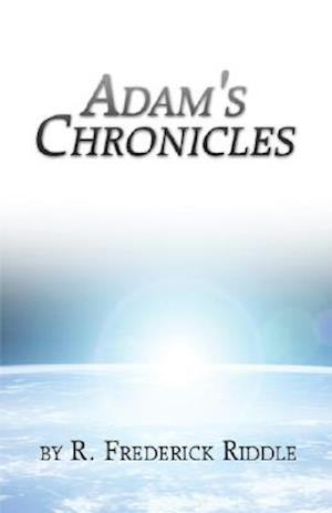 Adam's Chronicles af R. Frederick Riddle