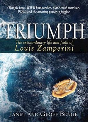 Triumph: The Extraordinary Life and Faith of Louis Zamperini af Janet Benge