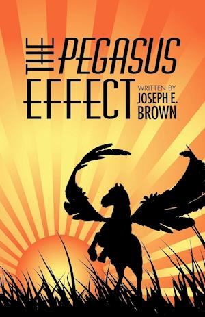 The Pegasus Effect af Joseph E. Brown