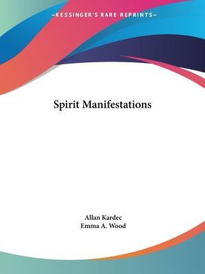 Spirit Manifestations af Allan Kardec, Emma A Wood