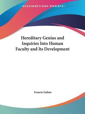 Hereditary Genius And Inquiries Into Human Faculty And Its Development af Francis Galton