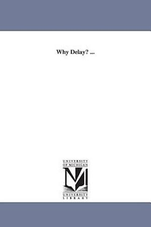 Why Delay? ... af Jacob Helffenstein