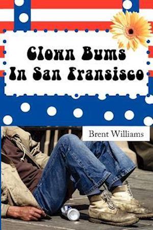 Clown Bums in San Fransisco af Brent Williams